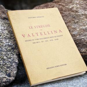 Le streghe in Valtellina - Studio su vari documenti editi ed inediti.